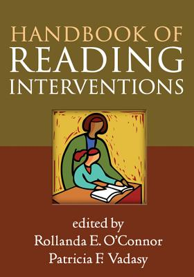 Handbook of Reading Interventions By O'Connor, Rollanda E. (EDT)/ Vadasy, Patricia F. (EDT)