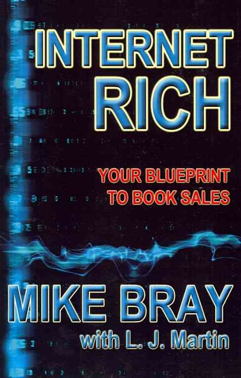 Internet Rich By Bray, Mike/ Martin, L. J.